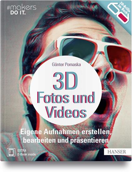 """""""3D-Fotos und -Videos"""" Hanser Verlag Buch - 296 Seiten inkl. E-Book"""
